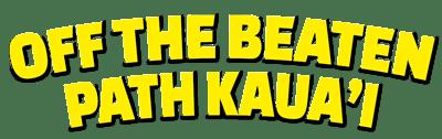 Off the Beaten Path Kaua'i